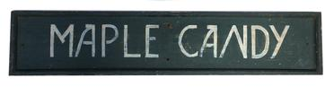 "A388 Late 19th century Vermont Maple Candy Sign painted on one board with applied molding  9 1/2"" tall x 46"" wide"