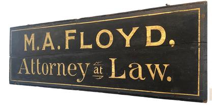 "X78 19th century trade sign for M.A. Floyd Attorney at Law, black background with gold lettering painted on board with applied molding  Measurements are: 43"" long x 14"" tall x 1"" deep"