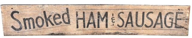 "E281  Late 19th century Southern Trade Sign "" Smoked Ham and Sausage""  one sided  board with black letters wonderful dry surface, Measurements are 59"" long by 10"" tall x 1 1/2"" deep"