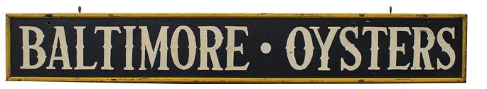 C569 19th century Trade Sign, Baltimore Oyster, painted on board two sided , with applied molding.white letters on black background with mustard molding